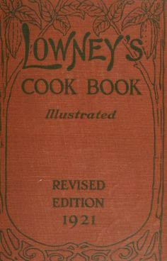 Lowney's cook book, illustrated in colors; a new guide for the housekeeper, especially intended as a full record of delicious dishes sufficient for any well-to-do family, clear enough for the beginner and complete enough for ambitious providers Retro Recipes, Old Recipes, Vintage Recipes, Cookbook Recipes, Cooking Recipes, Homemade Cookbook, Cooking Tips, Cooking Steak, Antique Books