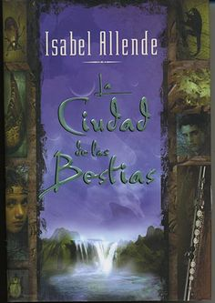 City of the Beasts by Isabel Allende on Good Books in the Woods Books To Read, My Books, Ap Spanish, Books For Teens, Children Books, Great Books, Amazing Books, So Little Time, Beast