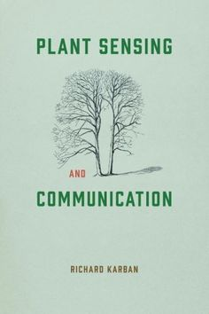 Plant Sensing and Communication (Interspecific Interactio... https://www.amazon.co.uk/dp/022626470X/ref=cm_sw_r_pi_dp_Tg9zxbDWVS21F