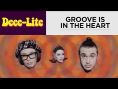 """""""Groove Is In The Heart"""" by Deee-Lite (1990) """"Your groove, I do deeply dig..."""""""
