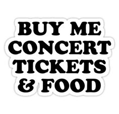 """""""Concert Tickets """" Stickers by MadEDesigns   Redbubble"""