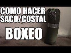 COMO HACER UN SACO/COSTAL CASERO DE BOXEO - YouTube
