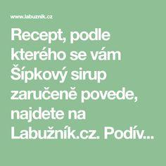 Recept, podle kterého se vám Šípkový sirup zaručeně povede, najdete na Labužník.cz. Podívejte se na fotografie a hodnocení ostatních kuchařů.