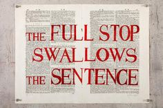 The Full stop Swallows the Sentence, Silkscreen on Book Page: Pages from Septem Linguarum Calepinus 1746 Speak Low, Full Stop, Thoughts And Feelings, Ways Of Seeing, Book Pages, Sentences, It Works, Swallows, Writing