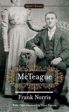 Frank Norris's ungainly naturalist novel McTeague