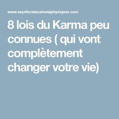 8 lois du Karma peu connues ( qui vont complètement changer votre vie) Vie Positive, Positive Attitude, Positive Affirmations, Daily Meditation, Chakra Meditation, Reiki, Law Of Karma, Conscience, Spiritual Awakening