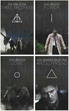 The Tale of Three Brothers: One died for Power, One died for Live, and One greeted Death like An Old Friend. (Team Free Will Edit: Castiel, Sam & Dean Winchester) SPN Supernatural Harry Potter Sam Winchester, Winchester Brothers, Dean Winchester Quotes, Winchester Supernatural, Harry Potter, Jensen Ackles, Supernatural Series, Supernatural Crossover, Supernatural Quotes