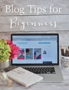 Blog Tips and Resources for Beginners