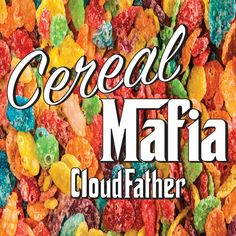 Bella Vapes Reviews: Cereal Mafia: CloudFather