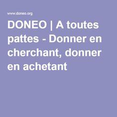 DONEO - Donner en cherchant, donner en achetant www.doneo.org/ Avec Doneo, plus de 4500 associations de toute la France collectent déjà des fonds grâce à l'activité de leurs membres sur Internet. Pourquoi pas vous?