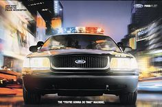 "2004 Ford Police Package Interceptor poster. It says at the bottom: THE ""YOU'RE GONNA DO TIME"" MACHINE."