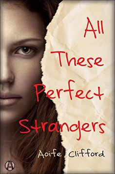 All These Perfect Strangers: A Novel by Aoife Clifford https://www.amazon.com/dp/B01A4ATVSW/ref=cm_sw_r_pi_dp_x_w6N8xb380F34Q