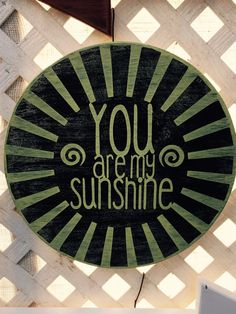 """Custom Painted Round 11"""" Wood """"You Are My Sunshine"""" Sign"""