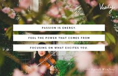 """""""Passion is energy. Feel the power that comes from focusing on what excites you."""" -Oprah Winfrewy (photo: Christain Plochaki) #dailydose"""