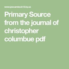 Primary Source from the journal of christopher columbue pdf