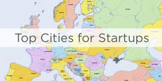 The 6 Top European Cities for Startups