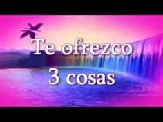 3 COSAS OFREZCO, hermoso video poema para dedicar - YouTube