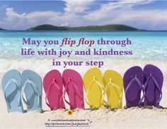 Something to think about as you flip flop through life!