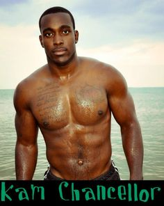 My Seattle Seahawks have a very sexy man on their team.  Kam Chancellor,  B-E-Autiful.