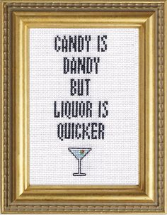 Subversive Cross Stitch PDF pattern: Candy Is Dandy But Liquor Is Quicker