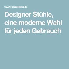 Designer Stühle, eine moderne Wahl für jeden Gebrauch