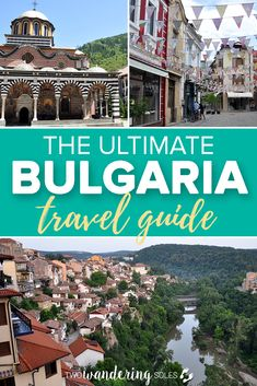 The Ultimate Bulgaria Travel Guide: Best travels trips for exploring Bulgaria. We include what to pack, what to see, and what to eat! #travel #bulgaria #europe