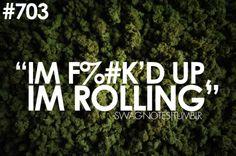 i'm rolling