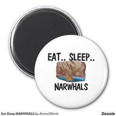 Eat Sleep NARWHALS 2 Inch Round Magnet