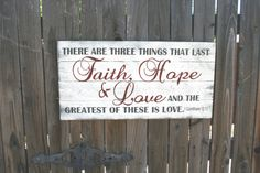 Faith Hope and Love These Three Things Remain by RusticlyInspired