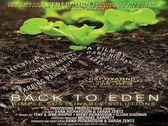 VOLVER AL EDEM - BACK TO EDEN  (2011) es un documental que comparte la historia de Paul Gautschi y su enfoque revolucionario de la jardinería orgánica.