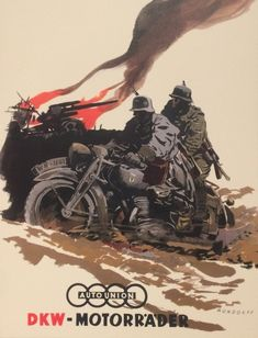 propaganda poster from the auto union, DKW -motorrader (Audie today). The poster depicts two German soldiers driving the bike over…」