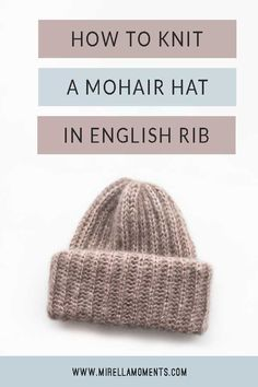 In this tutorial I will show you how to knit a mohair hat in English rib. The pattern is simple and the hat is very elegant, warm and lightweight, . Knitting Patterns Free, Knit Patterns, Free Knitting, Knitting Ideas, Knit Crochet, Crochet Hats, Mohair Yarn, Stylish Hats, Beanie Pattern