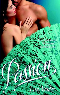 Historical erotica at its finest, Lisa Valdez's novel follows Passion as she falls (in love and lust) for the Earl of Langley. This tale is steamy, sexy, and irresistible!