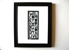 Charming for an entryway. LINOCUT PRINT - Welcome BLACK typography letterpress poster 8x10. $20.00, via Etsy.