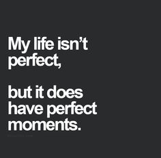 Perfect moments