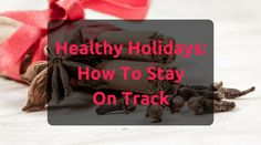 Find out strategies for healthy holidays to stay on track with health goals, from getting through family dinners, holiday shopping, and high stress levels.
