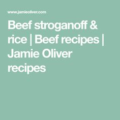 Jamie's beef stroganoff recipe is a quick and easy hearty meal to suit the whole family, with a dollop of yoghurt and fluffy rice you can't go wrong. Stroganoff Recipe, Beef Stroganoff, Rice Ingredients, Food Categories, Jamie Oliver, Serving Platters, Beef Recipes, Food Processor Recipes, Main Dishes
