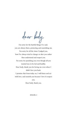 Dear body, thank you for all that you do, have done, despite how I've treated you. I love you. - Self LOVE quotes & tips - Self Love Quotes, Quotes To Live By, Love Your Body Quotes, New Mom Quotes, Body Image Quotes, Body Love, Loving Your Body, Being A Mom Quotes, Better Days Quotes
