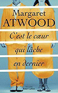 C'est le coeur qui lâche en dernier par Margaret Atwood