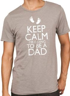 Keep Calm im Going to be a DAD Mens T Shirt