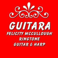 #Guitara #Ringtone #FelicityMcCullough