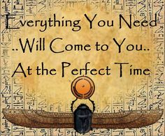 So true. If it hasn't come yet, its not meant to have. If it has, its perfect.