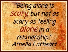 Being alone is scary, but not as scary as feeling alone in a relationship. A great post via @Sherie Venner about fear of being alone keeping you in a bad #relationship #quotes #truethat