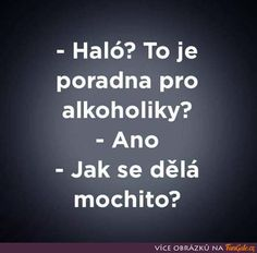 Haló? To je poradna pro alkoholiky? Humor, Doggies, Jokes, Cards Against Humanity, Lol, Funny, Psychology, Little Puppies, Husky Jokes