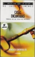 Contreras Gil, Francisco. Casas encantadas : cuando el misterio cobra forma. Madrid [etc.] : EDAF, 2008.