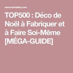 TOP500 : Déco de Noël à Fabriquer et à Faire Soi-Même [MÉGA-GUIDE]
