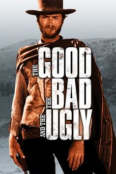 The Good, The Bad, The Ugly and The Eastwood - Clint and his poncho.. I was addicted to these