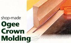 Making Ogee Crown Molding - Furniture Molding Construction Techniques   WoodArchivist.com