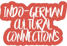 What's Up, Germany? celebrates India and Germany's close cultural connections.