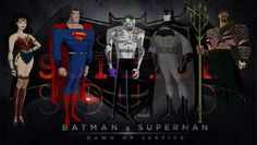 Batman vs Superman Dawn of Justice Animated version plus the Joker in the suicide squad movie animated version